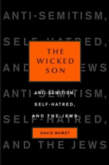Wicked Son : Anti-semitism, Self-hatred, and the Jews, Hardback Book
