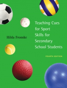 Teaching Cues for Sport Skills for Secondary School Students, Paperback Book