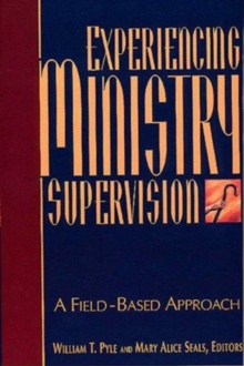 Experiencing Ministry Supervision : A Field-Based Approach, Paperback / softback Book