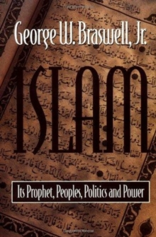Islam : Its Prophet, Peoples, Politics, and Power, Paperback Book