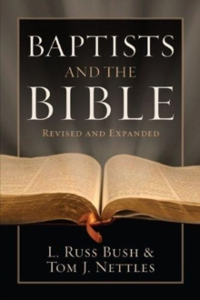 Baptists and the Bible, Paperback / softback Book