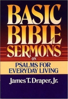 Basic Bible Sermons on Psalms for Everyday Living, Paperback Book