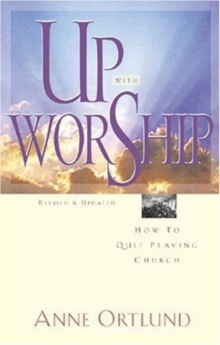 Up with Worship (Rev & Updated), Book Book