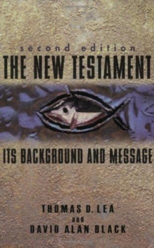 The New Testament : Its Background and Message, Paperback / softback Book