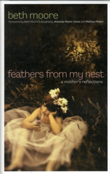 Feathers from My Nest : A Mother's Reflections, Hardback Book