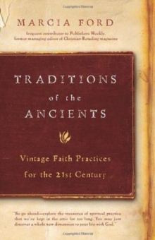 Traditions of the Ancients : Vintage Faith Practices for the 21st Century, Paperback / softback Book