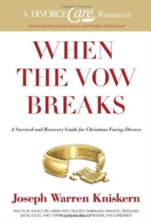 When the Vow Breaks : A Survival and Recovery Guide for Christians Facing Divorce, Paperback Book