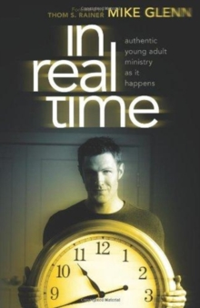 In Real Time : Authentic Young Adult Ministry as It Happens, Paperback Book