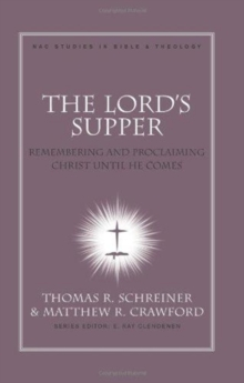 The Lord's Supper : Remembering and Proclaiming Christ Until He Comes, Hardback Book