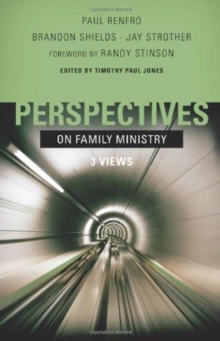Perspectives on Family Ministry : 3 Views, Paperback Book