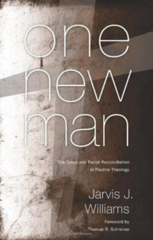 One New Man : The Cross and Racial Reconciliation in Pauline Theology, Paperback Book