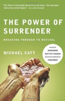 The Power of Surrender : Breaking Through to Revival, Paperback Book