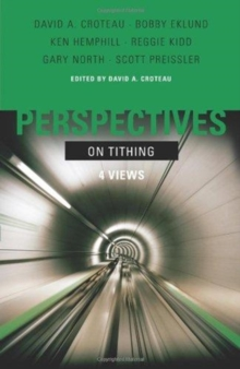 Perspectives on Tithing : 4 Views, Paperback Book