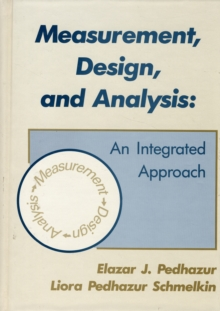 Measurement, Design, and Analysis : An Integrated Approach, Hardback Book