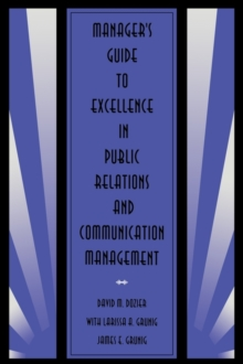 Manager's Guide to Excellence in Public Relations and Communication Management, Paperback / softback Book