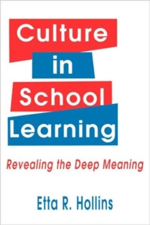 Culture in School Learning : Revealing the Deep Meaning, Paperback / softback Book