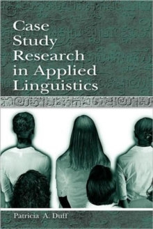 Case Study Research in Applied Linguistics, Paperback / softback Book