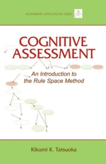 Cognitive Assessment : An Introduction to the Rule Space Method, Hardback Book