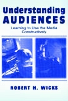 Understanding Audiences : Learning To Use the Media Constructively, Paperback / softback Book