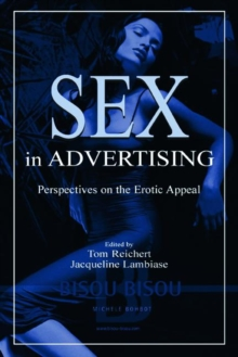 Sex in Advertising : Perspectives on the Erotic Appeal, Paperback Book