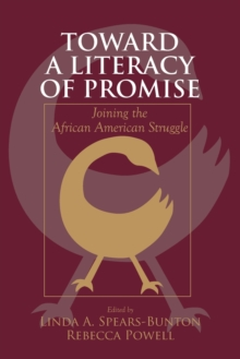 Toward a Literacy of Promise : Joining the African American Struggle, Paperback / softback Book