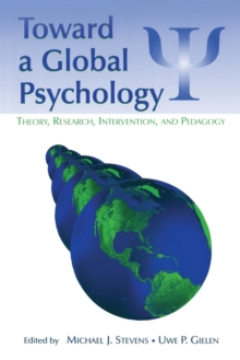 Toward a Global Psychology : Theory, Research, Intervention, and Pedagogy, Paperback / softback Book