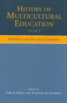 History of Multicultural Education Volume 5 : Students and Student Leaning, Hardback Book