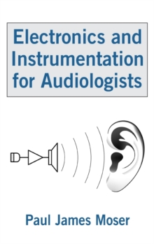 Electronics and Instrumentation for Audiologists, Hardback Book