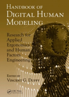 Handbook of Digital Human Modeling : Research for Applied Ergonomics and Human Factors Engineering, Hardback Book