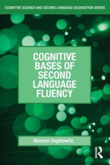 Cognitive Bases of Second Language Fluency, Paperback Book