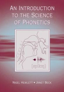 An Introduction to the Science of Phonetics, Paperback / softback Book