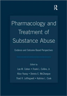 Pharmacology and Treatment of Substance Abuse : Evidence and Outcome Based Perspectives, Paperback / softback Book