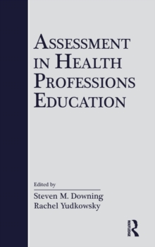 Assessment in Health Professions Education, Hardback Book