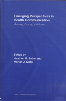 Emerging Perspectives in Health Communication : Meaning, Culture, and Power, Hardback Book