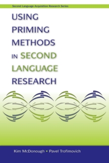 Using Priming Methods in Second Language Research, Paperback / softback Book