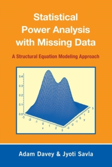 Statistical Power Analysis with Missing Data : A Structural Equation Modeling Approach, Paperback / softback Book