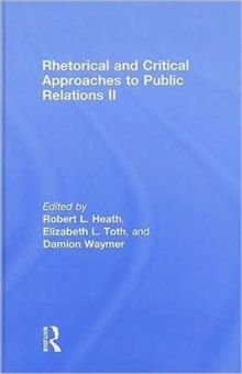 Rhetorical and Critical Approaches to Public Relations II, Hardback Book