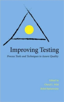 Improving Testing : Process Tools and Techniques to Assure Quality, Paperback / softback Book