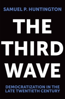 The Third Wave : Democratization in the Late Twentieth Century, Paperback Book