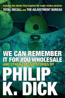 We Can Remember It For You Wholesale And Other Stories, Paperback Book