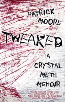 Tweaked: A Crystal Meth Memoir, Paperback / softback Book