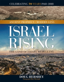 Israel Rising : Ancient Prophecy/ Modern Lens, Hardback Book