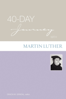 40-day Journey with Martin Luther, Paperback Book