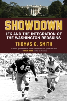 Showdown : JFK and the Integration of the Washington Redskins, Paperback Book