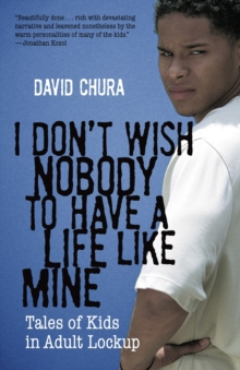 I Don't Wish Nobody To Have A Life Like Mine, Paperback / softback Book