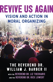 Revive Us Again : Vision and Action in Moral Organizing, Paperback / softback Book
