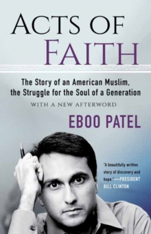 Acts of Faith : The Story of an American Muslim, the Struggle for the Soul of a Generation, With a New Afterword, Paperback / softback Book