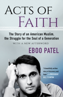 Acts of Faith : The Story of an American Muslim, the Struggle for the Soul of a Generation, With a New Afterword, EPUB eBook