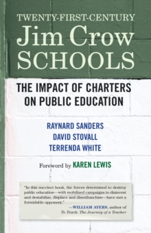 Twenty-First-Century Jim Crow Schools : The Impact of Charters and Vouchers on Public Education, Paperback Book