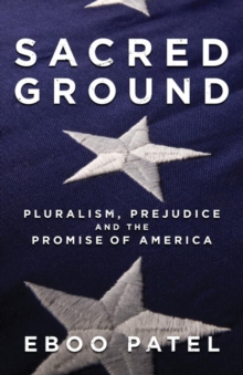 Sacred Ground : Pluralism, Prejudice, and the Promise of America, EPUB eBook